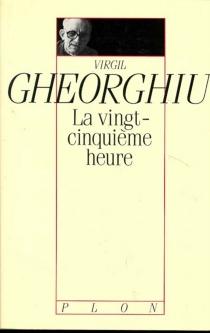 La vingt-cinquième heure - VirgilGheorghiu