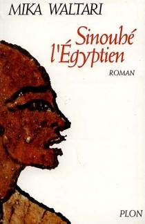 Sinouhé l'Egyptien - MikaWaltari
