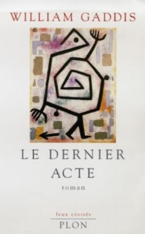 Le dernier acte - William Gaddis