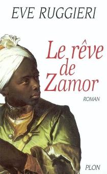 Le rêve de Zamor - ÈveRuggieri