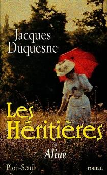 Les héritières - JacquesDuquesne