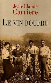 Le vin bourru - Jean-ClaudeCarrière