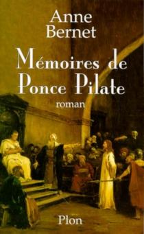 Mémoires de Ponce Pilate - AnneBernet