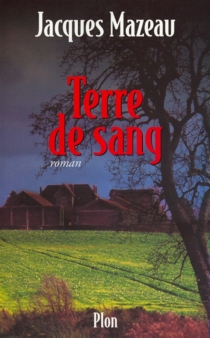 Terre de sang - JacquesMazeau