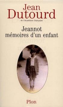 Jeannot, mémoires d'un enfant - JeanDutourd