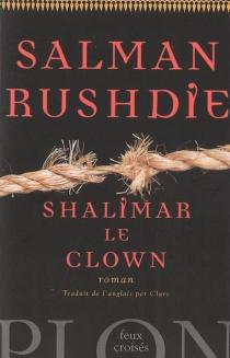 Shalimar le clown - SalmanRushdie