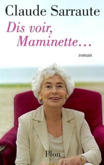 Dis voir, Maminette - ClaudeSarraute