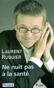 Ne nuit pas à la santé - LaurentRuquier