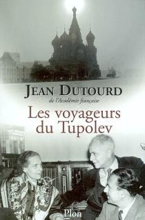 Les voyageurs du Tupolev - JeanDutourd