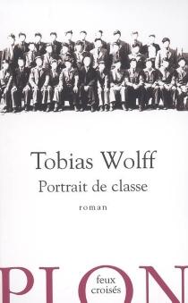 Portrait de classe - TobiasWolff