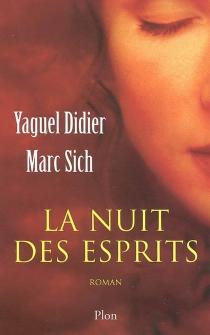 La nuit des esprits - YaguelDidier
