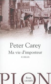 Ma vie d'imposteur - PeterCarey