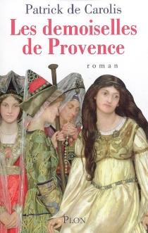 Les demoiselles de Provence - Patrick deCarolis