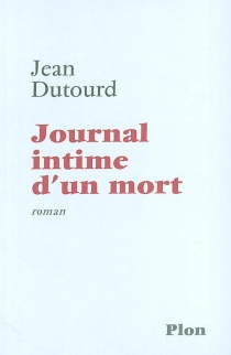 Journal intime d'un mort - JeanDutourd