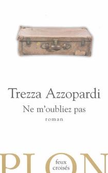 Ne m'oubliez pas - TrezzaAzzopardi