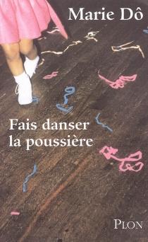 Fais danser la poussière - MarieDô