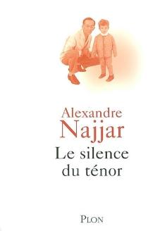 Le silence du ténor - AlexandreNajjar