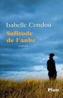 Solitude de l'aube - IsabelleCondou