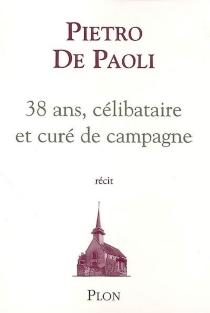 38 ans, célibataire et curé de campagne - Pietro dePaoli