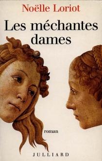 Les méchantes dames - NoëlleLoriot