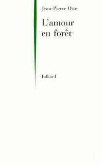 L'amour en forêt - Jean-PierreOtte