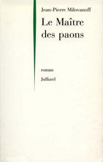 Le maître des paons - Jean-PierreMilovanoff
