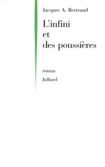 L'infini et des poussières - Jacques AndréBertrand
