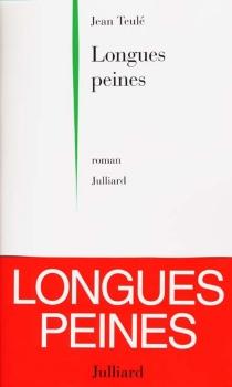 Longues peines - JeanTeulé