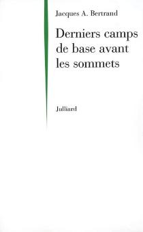 Derniers camps de base avant les sommets - Jacques AndréBertrand
