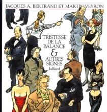 Tristesse de la balance et autres signes - Jacques AndréBertrand