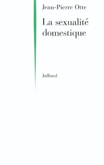 La sexualité domestique - Jean-PierreOtte