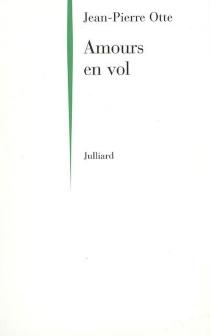 Amours en vol - Jean-PierreOtte