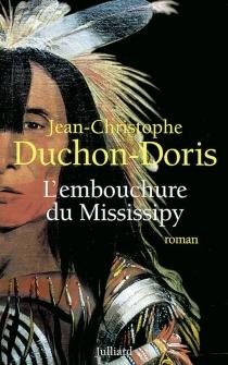 L'embouchure du Mississipy - Jean-ChristopheDuchon-Doris