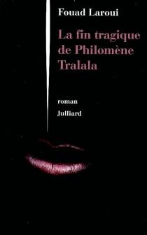 La fin tragique de Philomène Tralala - FouadLaroui