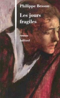 Les jours fragiles - PhilippeBesson