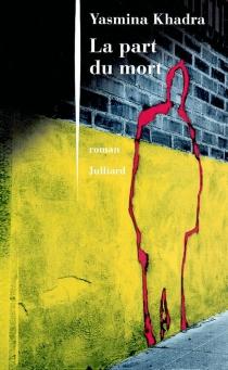 La part du mort - YasminaKhadra