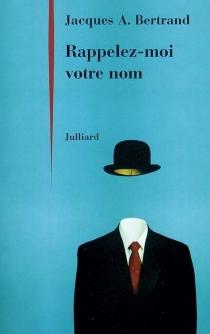 Rappelez-moi votre nom - Jacques AndréBertrand