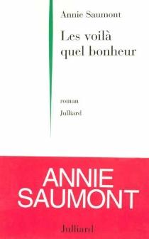 Les voilà, quel bonheur - AnnieSaumont