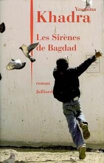 Les sirènes de Bagdad - YasminaKhadra