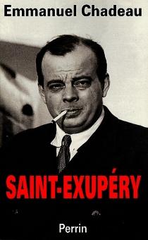 Saint-Exupéry - EmmanuelChadeau