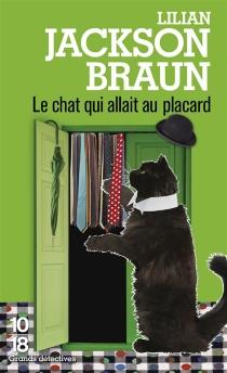 Le chat qui allait au placard - Lilian JacksonBraun