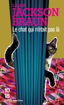 Le chat qui n'était pas là - Lilian JacksonBraun
