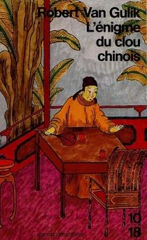 L'énigme du clou chinois - Robert vanGulik
