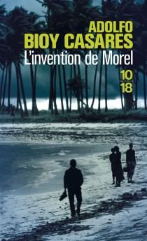 L'invention de Morel - AdolfoBioy Casares