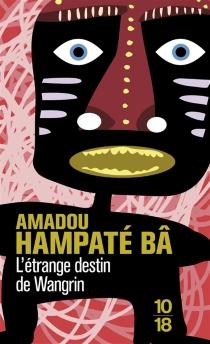 L'étrange destin de Wangrin - Amadou HampâtéBâ