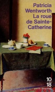 La roue de Sainte-Catherine - PatriciaWentworth