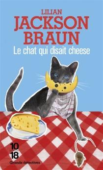 Le chat qui disait cheese - Lilian JacksonBraun