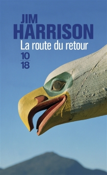 La route du retour - Jim Harrison