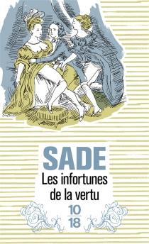 Les infortunes de la vertu - Donatien Alphonse François deSade