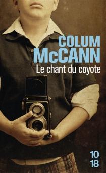Le chant du coyote - ColumMcCann
